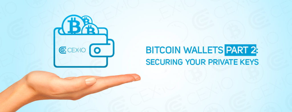 Bitcoin Wallets. Part 2: Securing Your Private Keys