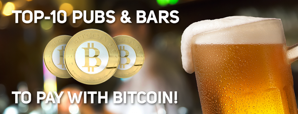 Bitcoin Accepted Here: TOP-10 Bars and Pubs to Buy Booze For Bitcoin
