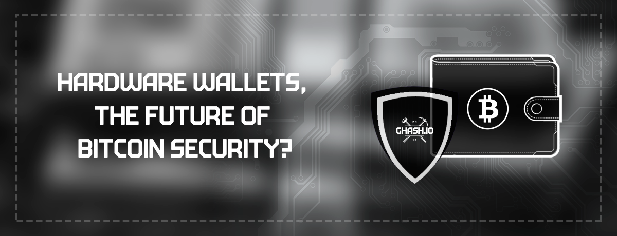 Are hardware wallets the future of bitcoin security?