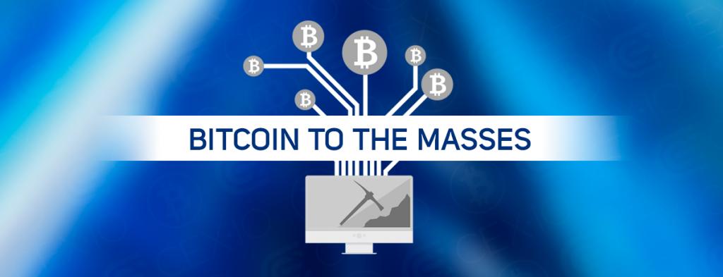 Bringing bitcoin into masses