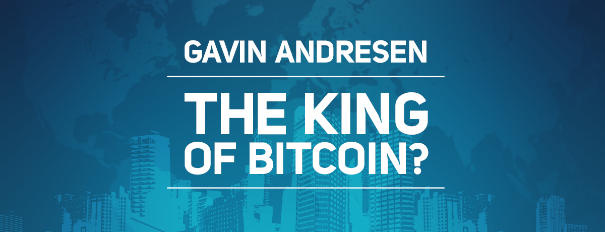 Gavin Andresen: The king of bitcoin?