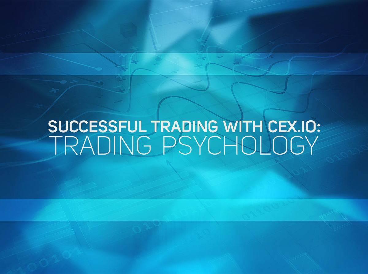 Successful Trading with CEX.IO: Trading Psychology