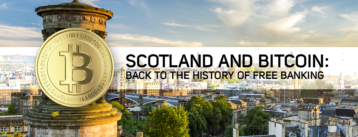 Scotland and Bitcoin – a Lesson From The History