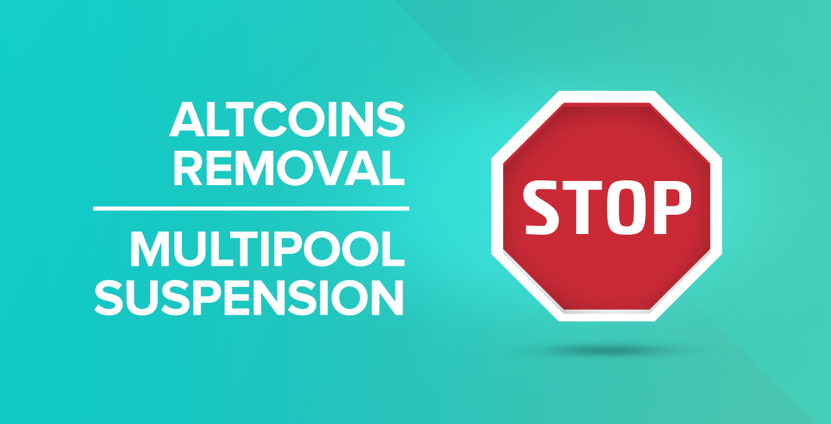 Altcoins Removal and Multipool Suspension