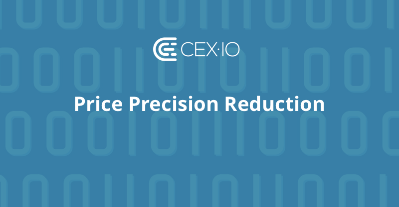 CEX.IO Decreases Price Precision on the Platform
