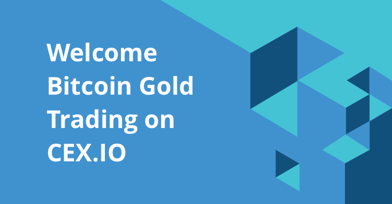 CEX.IO Launches Bitcoin Gold Trading