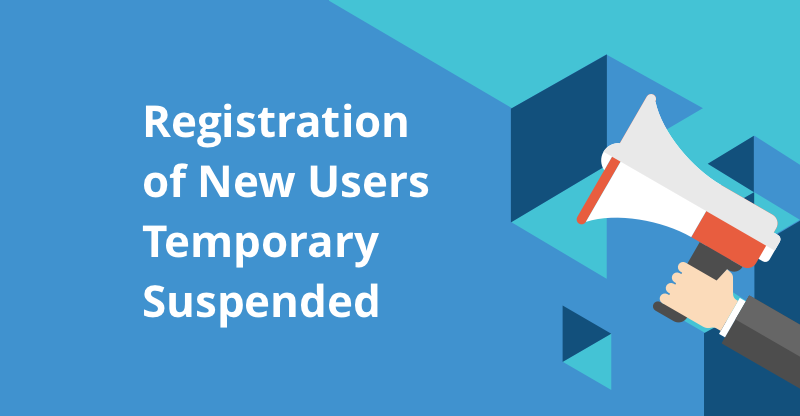 New User Registrations Are Temporarily Suspended