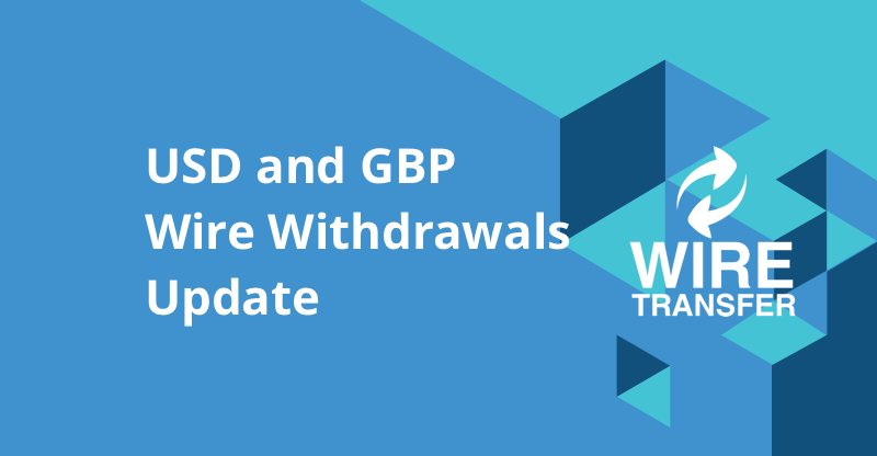 GBP and USD wire withdrawals update on CEX.IO