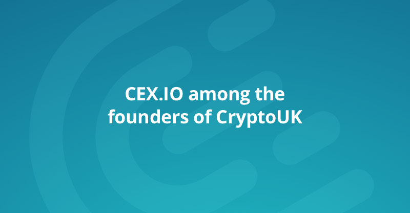 CEX.IO Established the First Trade Association for the UK Cryptocurrency industry