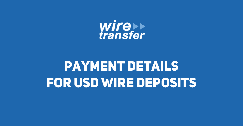 Payment Details for USD Wire Deposits Changed