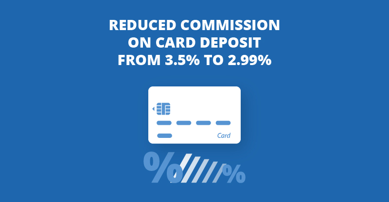Visa/Mastercard Commission Lowered: Only 2.99% Charge for Instant Deposits