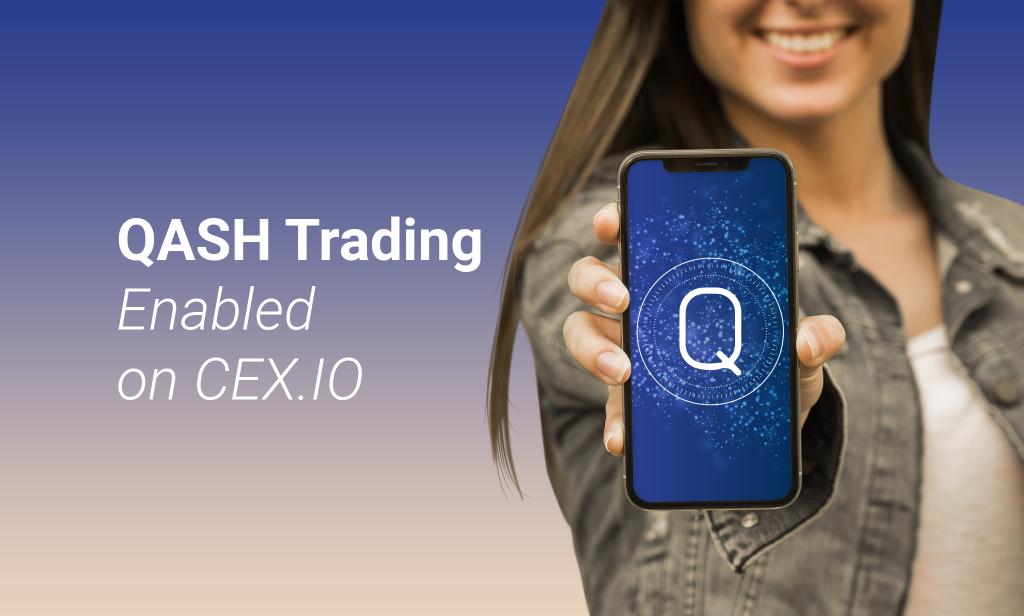Welcome QASH Trading on CEX.IO