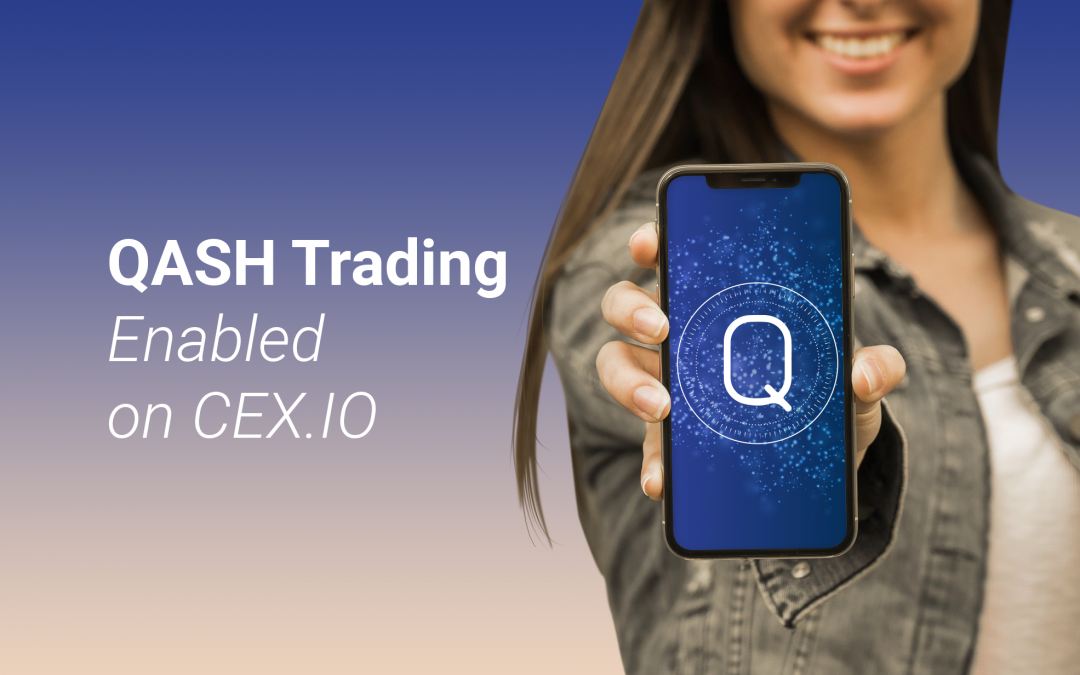 Welcome QASH Trading on CEX.IO