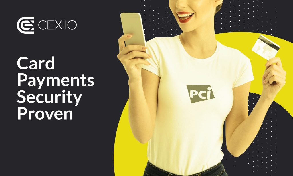 Card Payments Security Proven: CEX.IO Meets the PCI DSS Level 1 Requirements