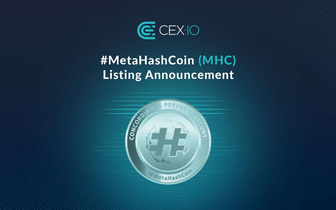 CEX.IO to List #MetaHashCoin (#MHC)