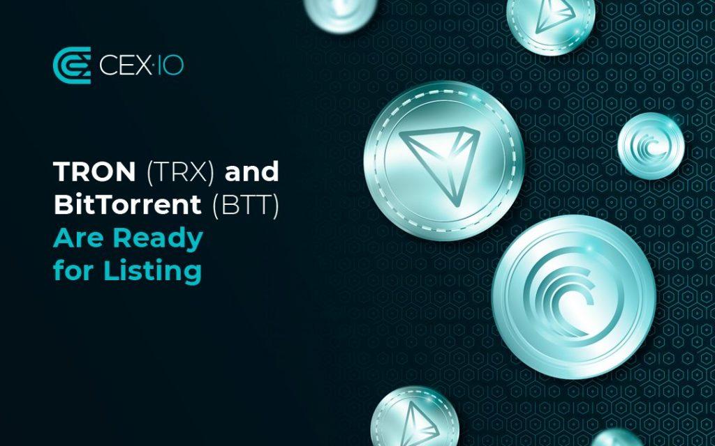 CEX.IO to List TRON (TRX) and BitTorrent (BTT)