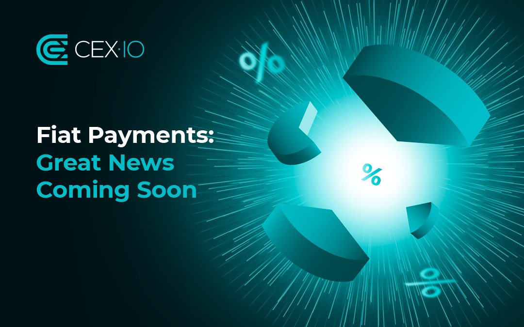Fiat Payments at CEX.IO: Better Terms for Our Users
