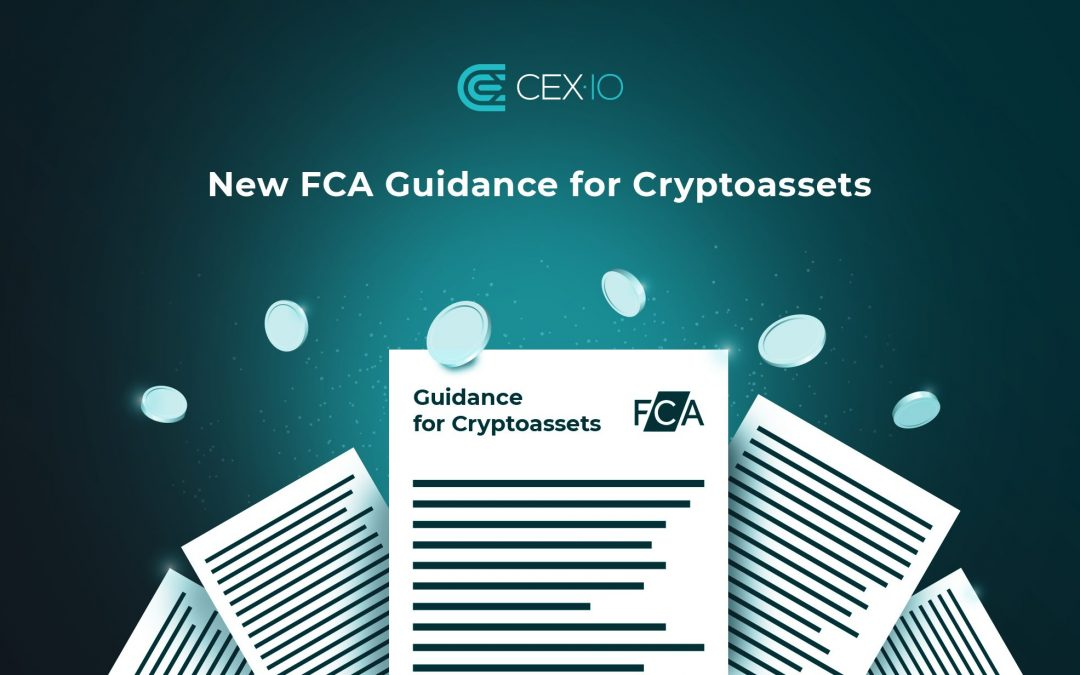 CEX.IO Welcomes New Guidance for Crypto Assets