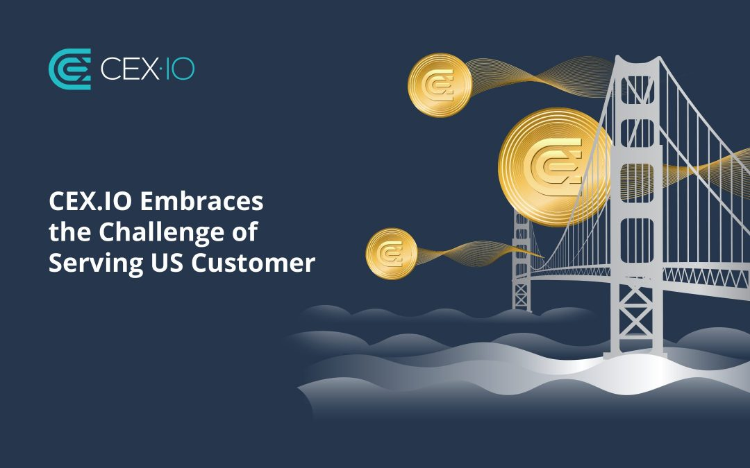 CEX.IO Embraces the Challenge of Serving US Customers