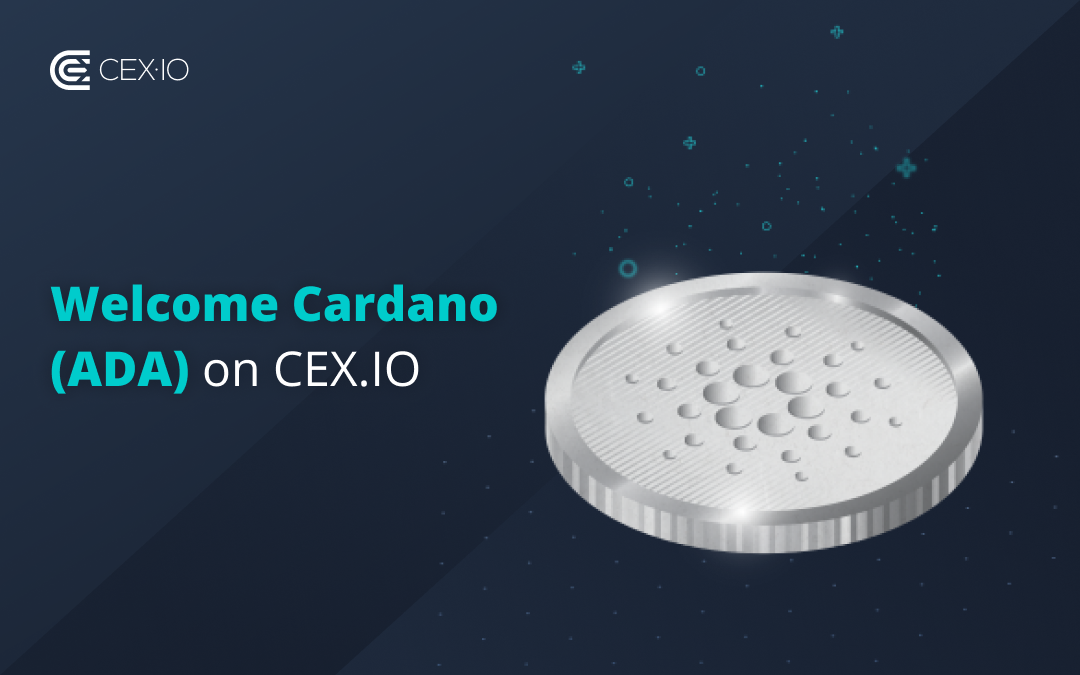 Welcome Cardano (ADA) on CEX.IO!