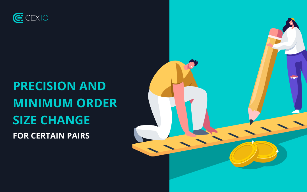 Precision and minimum order size change for certain trading pairs
