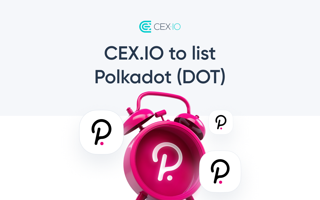 CEX.IO to Launch Polkadot (DOT)